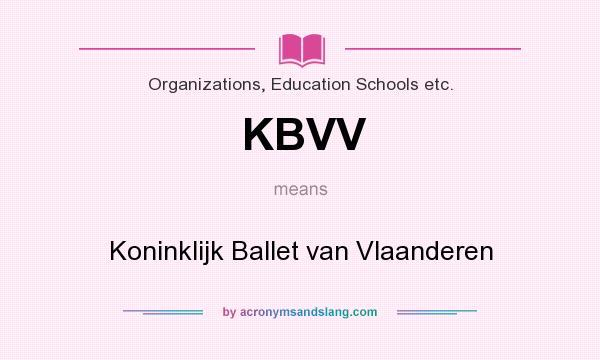 What does KBVV mean? It stands for Koninklijk Ballet van Vlaanderen