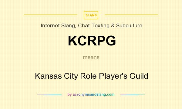 What does KCRPG mean? It stands for Kansas City Role Player`s Guild