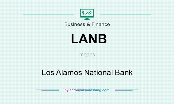 What does LANB mean? It stands for Los Alamos National Bank