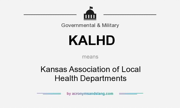 What does KALHD mean? It stands for Kansas Association of Local Health Departments