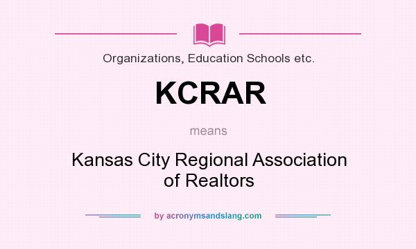 What does KCRAR mean? It stands for Kansas City Regional Association of Realtors