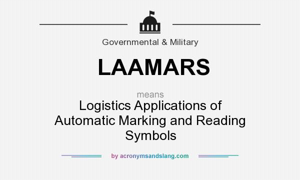 What does LAAMARS mean? It stands for Logistics Applications of Automatic Marking and Reading Symbols