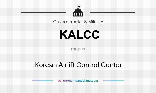 What does KALCC mean? It stands for Korean Airlift Control Center