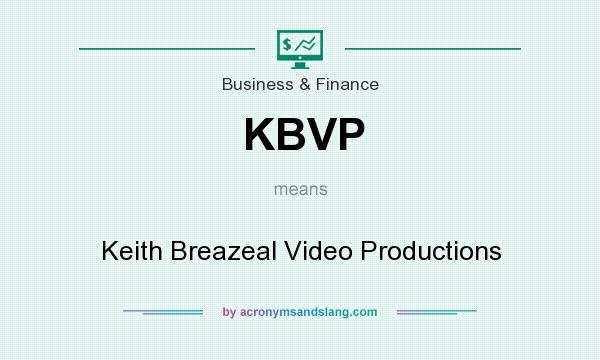 What does KBVP mean? It stands for Keith Breazeal Video Productions