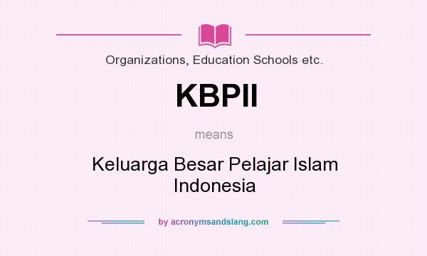 What does KBPII mean? It stands for Keluarga Besar Pelajar Islam Indonesia