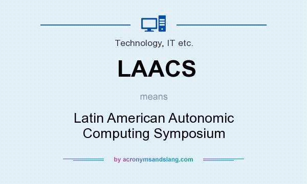 What does LAACS mean? It stands for Latin American Autonomic Computing Symposium