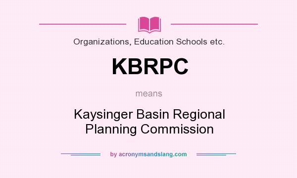 What does KBRPC mean? It stands for Kaysinger Basin Regional Planning Commission