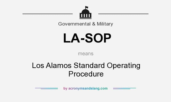 What does LA-SOP mean? It stands for Los Alamos Standard Operating Procedure