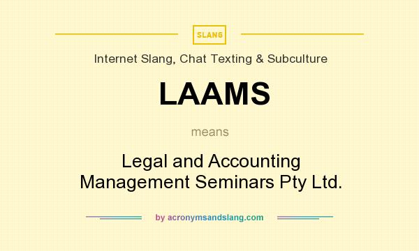 What does LAAMS mean? It stands for Legal and Accounting Management Seminars Pty Ltd.
