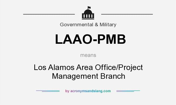 What does LAAO-PMB mean? It stands for Los Alamos Area Office/Project Management Branch