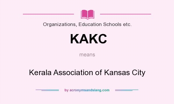 What does KAKC mean? It stands for Kerala Association of Kansas City