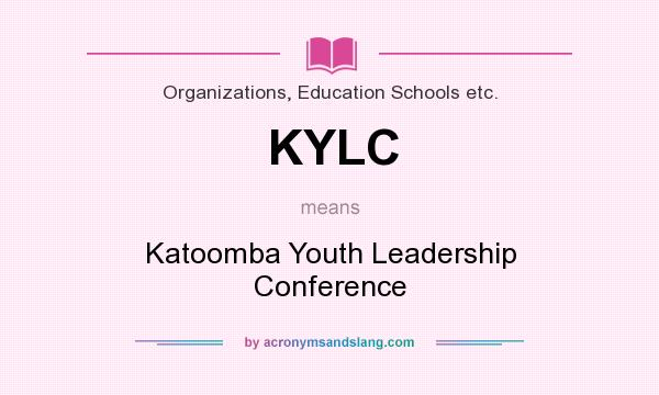 What does KYLC mean? It stands for Katoomba Youth Leadership Conference