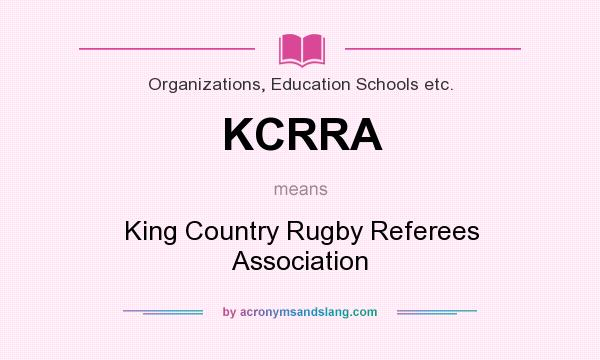 What does KCRRA mean? It stands for King Country Rugby Referees Association