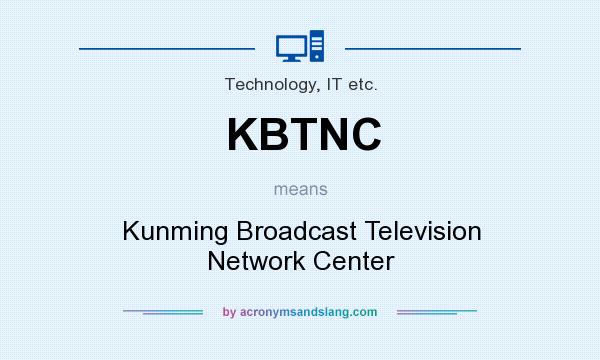 What does KBTNC mean? It stands for Kunming Broadcast Television Network Center