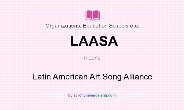 What does LAASA mean? It stands for Latin American Art Song Alliance