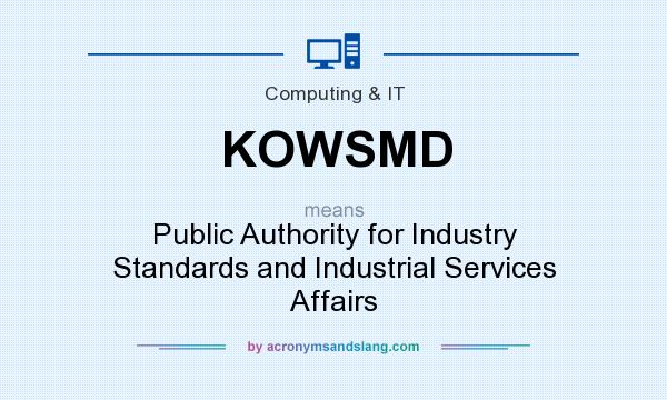 What does KOWSMD mean? It stands for Public Authority for Industry Standards and Industrial Services Affairs