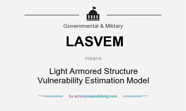What does LASVEM mean? It stands for Light Armored Structure Vulnerability Estimation Model