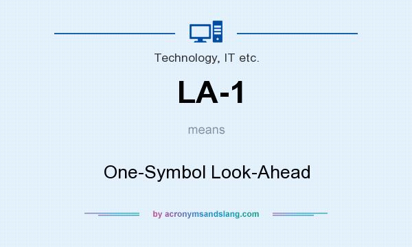 What does LA-1 mean? It stands for One-Symbol Look-Ahead
