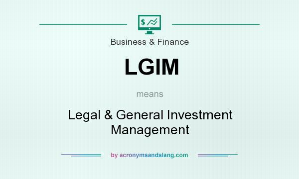What does LGIM mean? It stands for Legal & General Investment Management