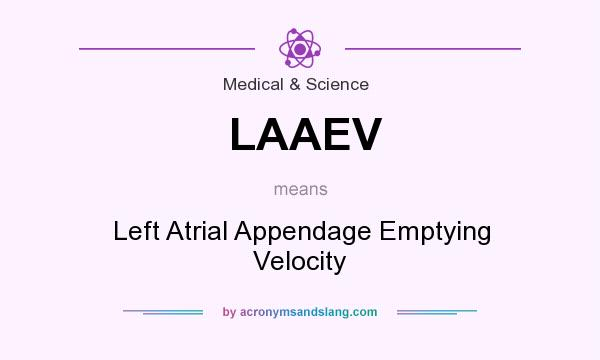 What does LAAEV mean? It stands for Left Atrial Appendage Emptying Velocity