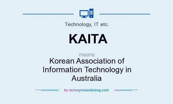 What does KAITA mean? It stands for Korean Association of Information Technology in Australia