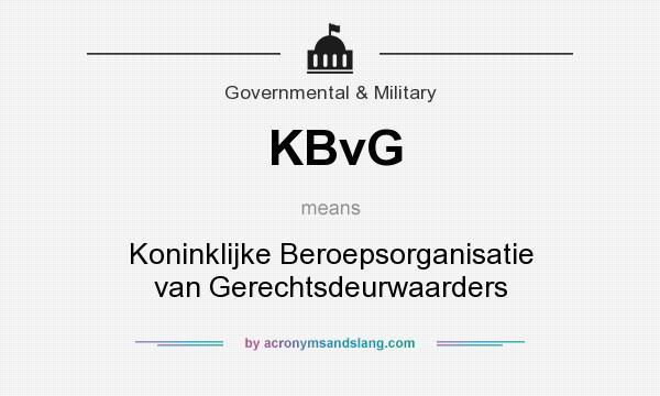 What does KBvG mean? It stands for Koninklijke Beroepsorganisatie van Gerechtsdeurwaarders
