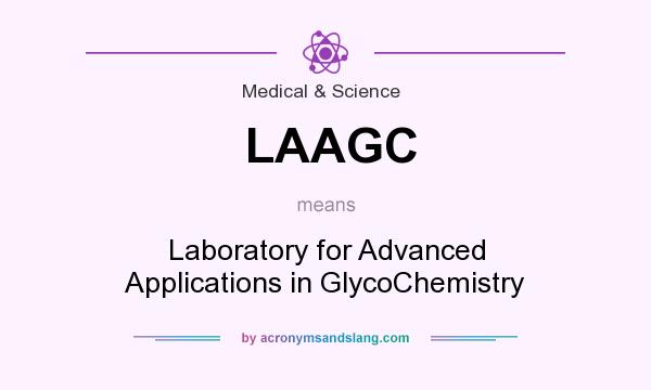 What does LAAGC mean? It stands for Laboratory for Advanced Applications in GlycoChemistry