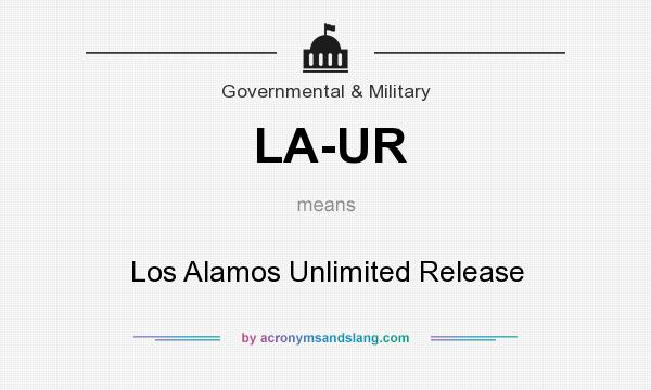 What does LA-UR mean? It stands for Los Alamos Unlimited Release