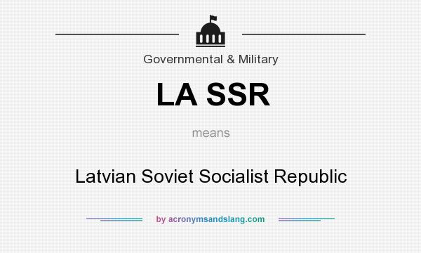 What does LA SSR mean? It stands for Latvian Soviet Socialist Republic