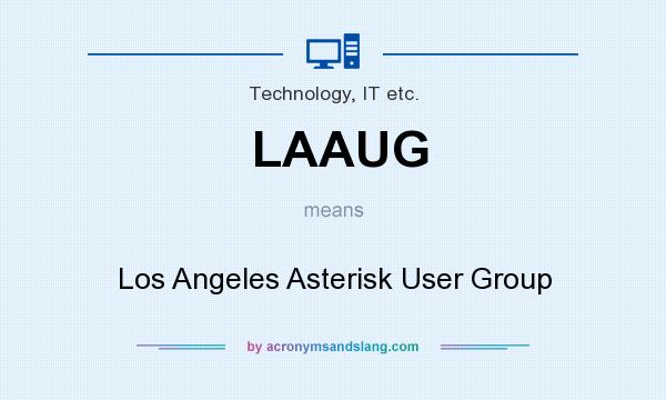 What does LAAUG mean? It stands for Los Angeles Asterisk User Group