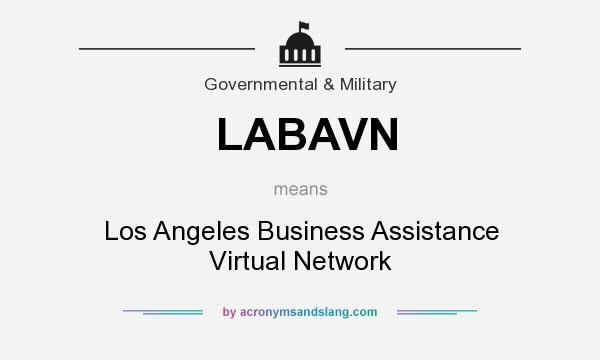 What does LABAVN mean? It stands for Los Angeles Business Assistance Virtual Network
