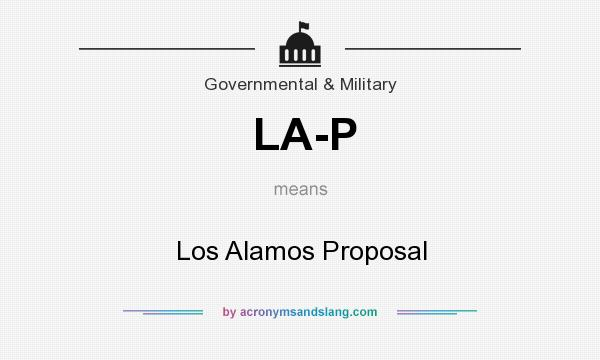 What does LA-P mean? It stands for Los Alamos Proposal