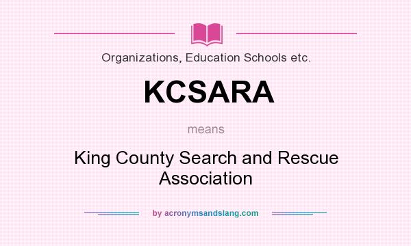 What does KCSARA mean? It stands for King County Search and Rescue Association