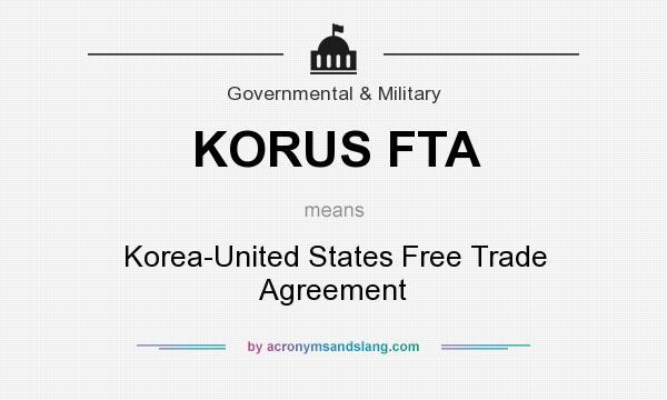 What Does Korus Fta Mean Definition Of Korus Fta Korus Fta