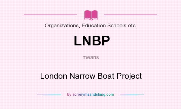 What does LNBP mean? It stands for London Narrow Boat Project