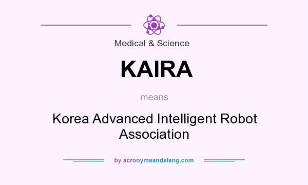 What does KAIRA mean? It stands for Korea Advanced Intelligent Robot Association