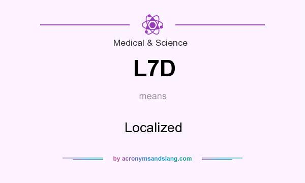 What does L7D mean? It stands for Localized