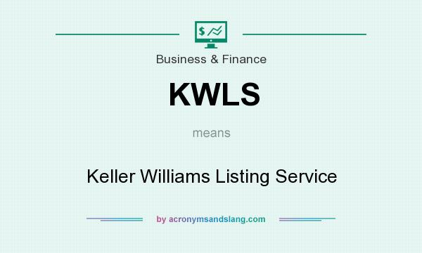 What does KWLS mean? It stands for Keller Williams Listing Service