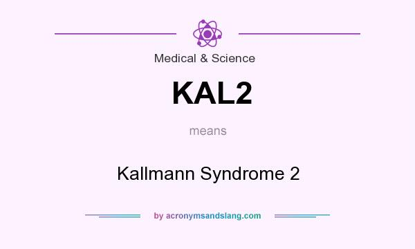 What does KAL2 mean? It stands for Kallmann Syndrome 2