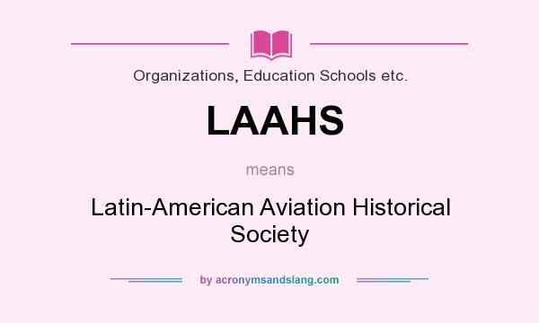 What does LAAHS mean? It stands for Latin-American Aviation Historical Society