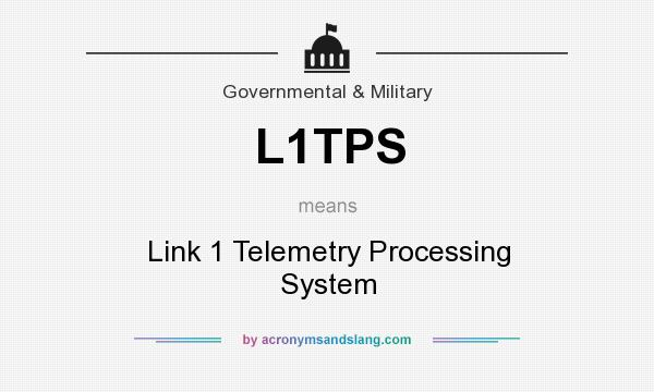 What does L1TPS mean? It stands for Link 1 Telemetry Processing System