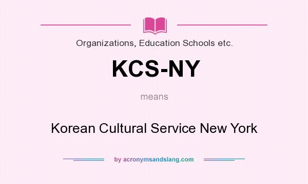 What does KCS-NY mean? It stands for Korean Cultural Service New York