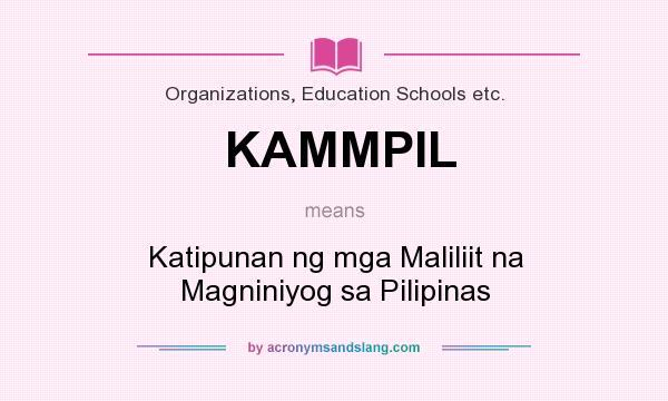 What does KAMMPIL mean? It stands for Katipunan ng mga Maliliit na Magniniyog sa Pilipinas