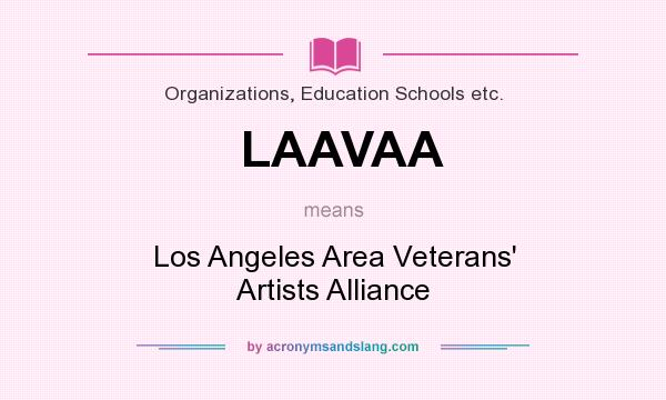What does LAAVAA mean? It stands for Los Angeles Area Veterans` Artists Alliance