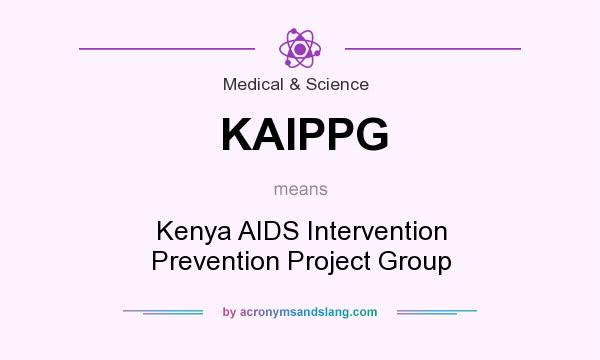 What does KAIPPG mean? It stands for Kenya AIDS Intervention Prevention Project Group