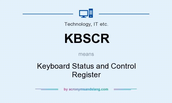 What does KBSCR mean? It stands for Keyboard Status and Control Register
