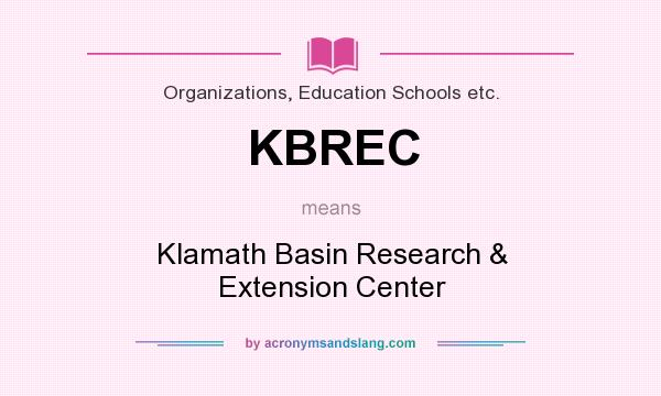 What does KBREC mean? It stands for Klamath Basin Research & Extension Center