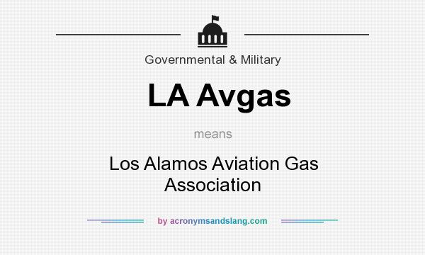 What does LA Avgas mean? It stands for Los Alamos Aviation Gas Association