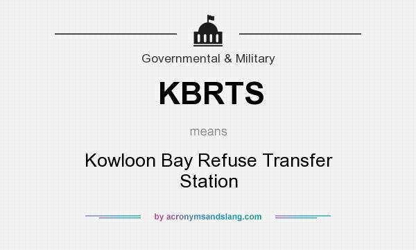 What does KBRTS mean? It stands for Kowloon Bay Refuse Transfer Station