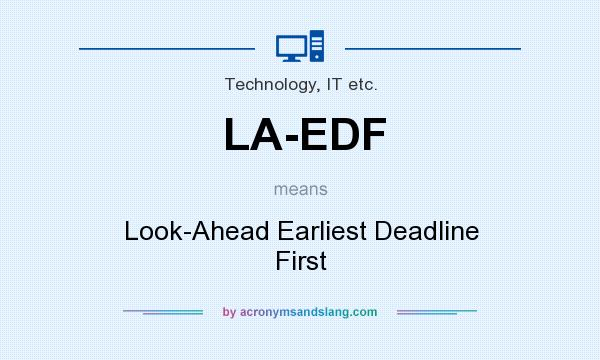 What does LA-EDF mean? It stands for Look-Ahead Earliest Deadline First